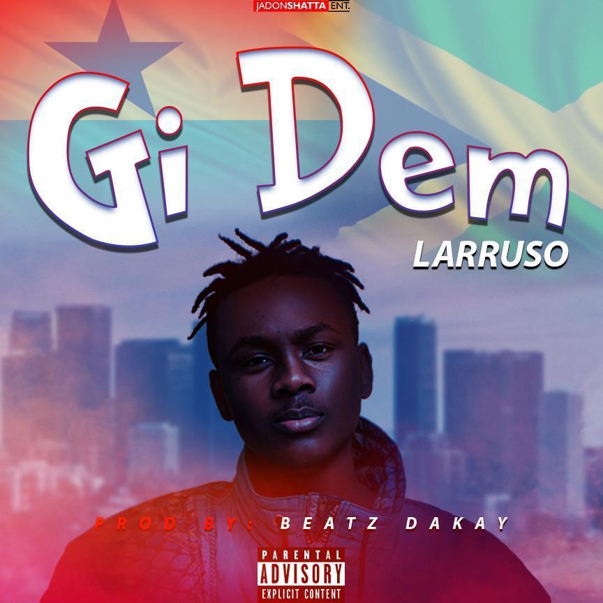 Larruso – Gi Dem (Prod. By Beatz Dakay)