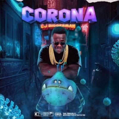 CJ Biggerman - Corona (Official Video)