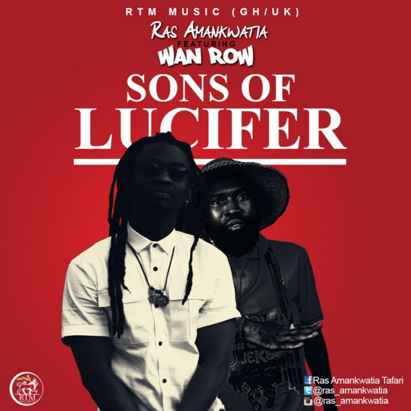 Ras Amankwatia ft. Wan Row - Sons Of Lucifer (Prod by Ogeebeatz)(Mixed by No Joke)