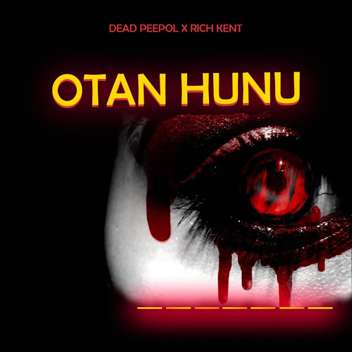 Dead Peepol ft. Rich Kent - Otan Hunu