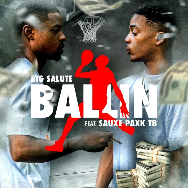 Big Salute Ft Sauxe Paxk TB - Ballin (Official Video)