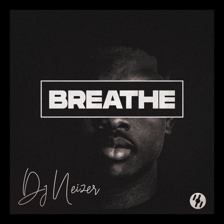 DJ Neizer - Breathe Mixtape