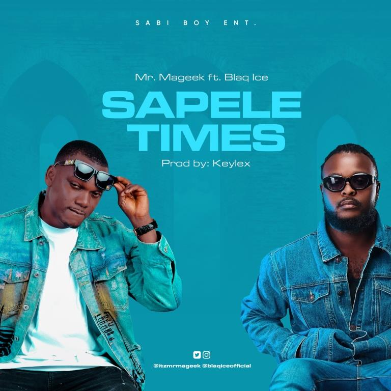 Mr. Mageek - Sapele Times ft. Blaq Ice (Prod. by Keylex)