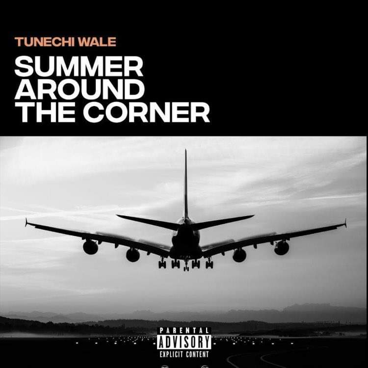 Tunechi Wale - Summer Around The Corner