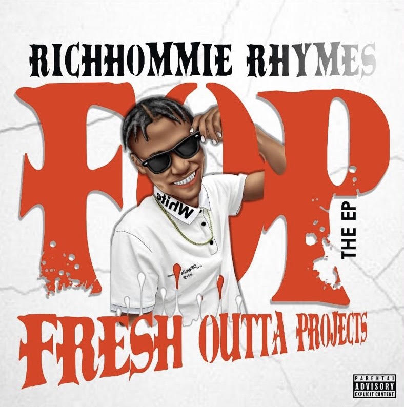 RichHommie Rhymes - Fresh Outta Projects (FOP)