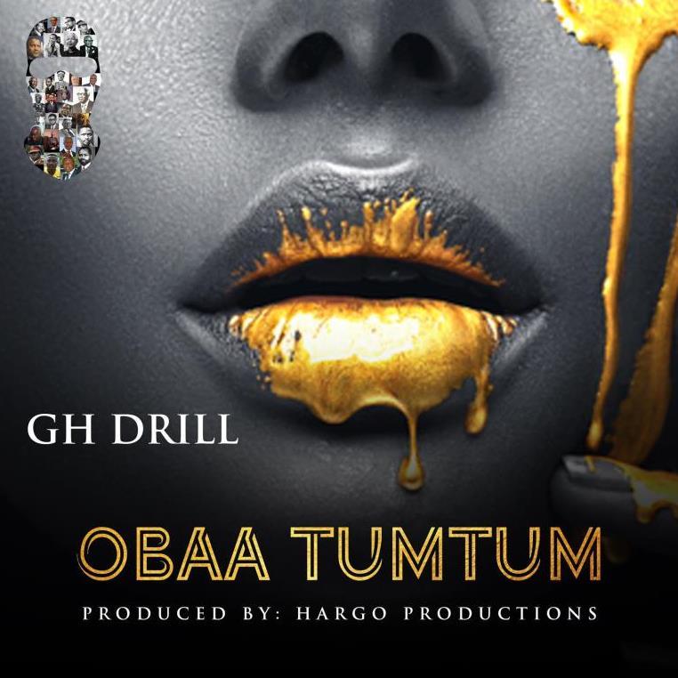 GH Drill Releases New Single 'Obaa TumTum'