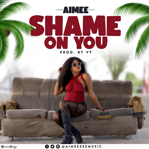 Aimee - Shame On You (Prod By VT)