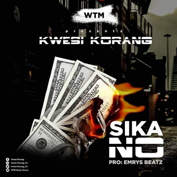Kwesi Korang - Sika No (Prod. By Emrys Beatz)