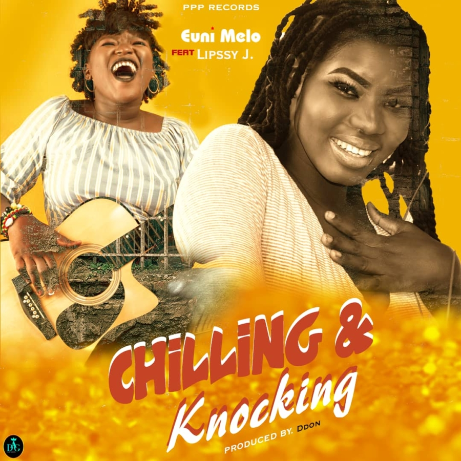 Euni Melo - Chilling And Knocking feat. Lipssy J (Prod By DDon)
