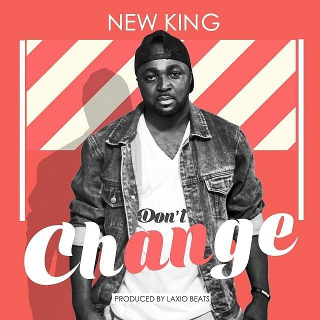 New King - Dont Change (ProdBy Laxio Beats)