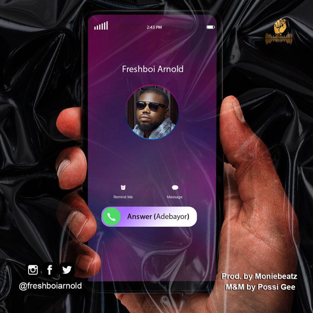 FreshBoi Arnold – Answer (Adebayor) (Prod. By Moniebeatz)