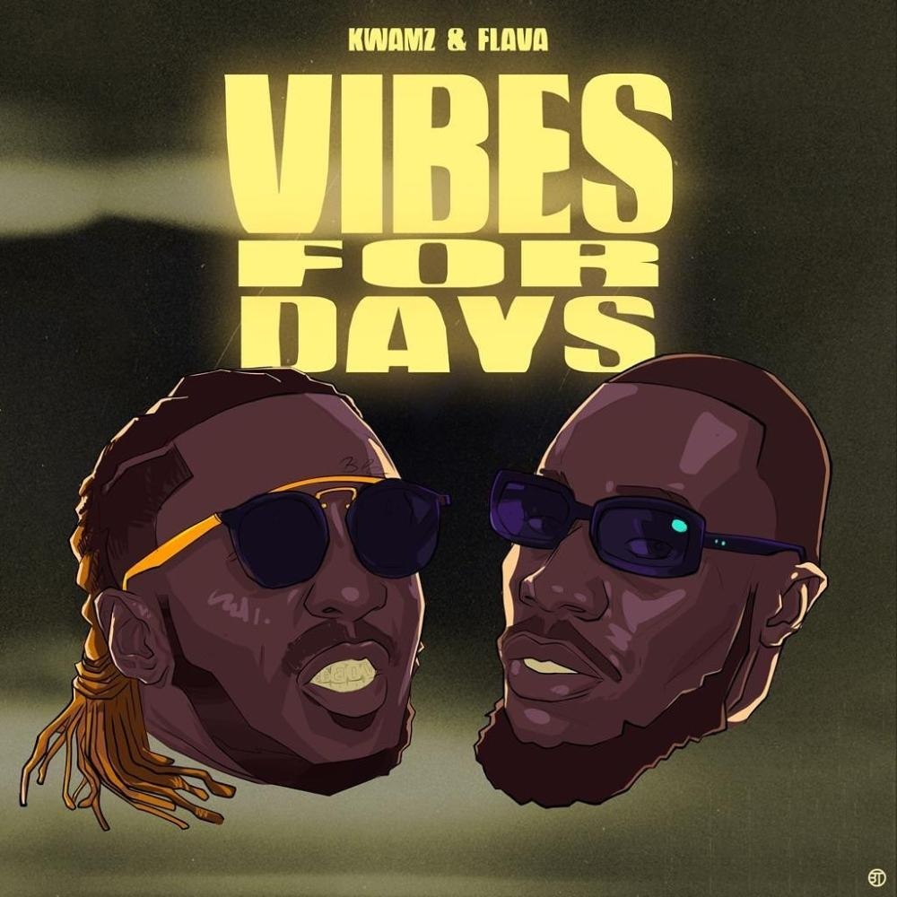 ''Vibes For Days'': A 6-track Hits Galore By Kwamz & Flava