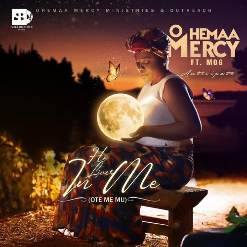 Ohemaa Mercy - Ote Me Mu (He Lives In Me) ft. MOG
