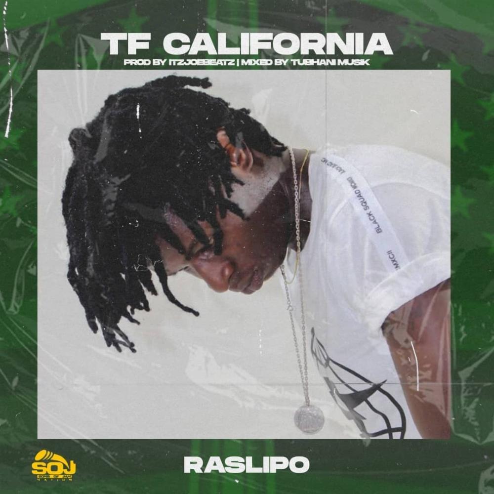 Ras Lipo - TF California (Prod By ItzJoeBeatz & Mixed By TubhanMuzik)
