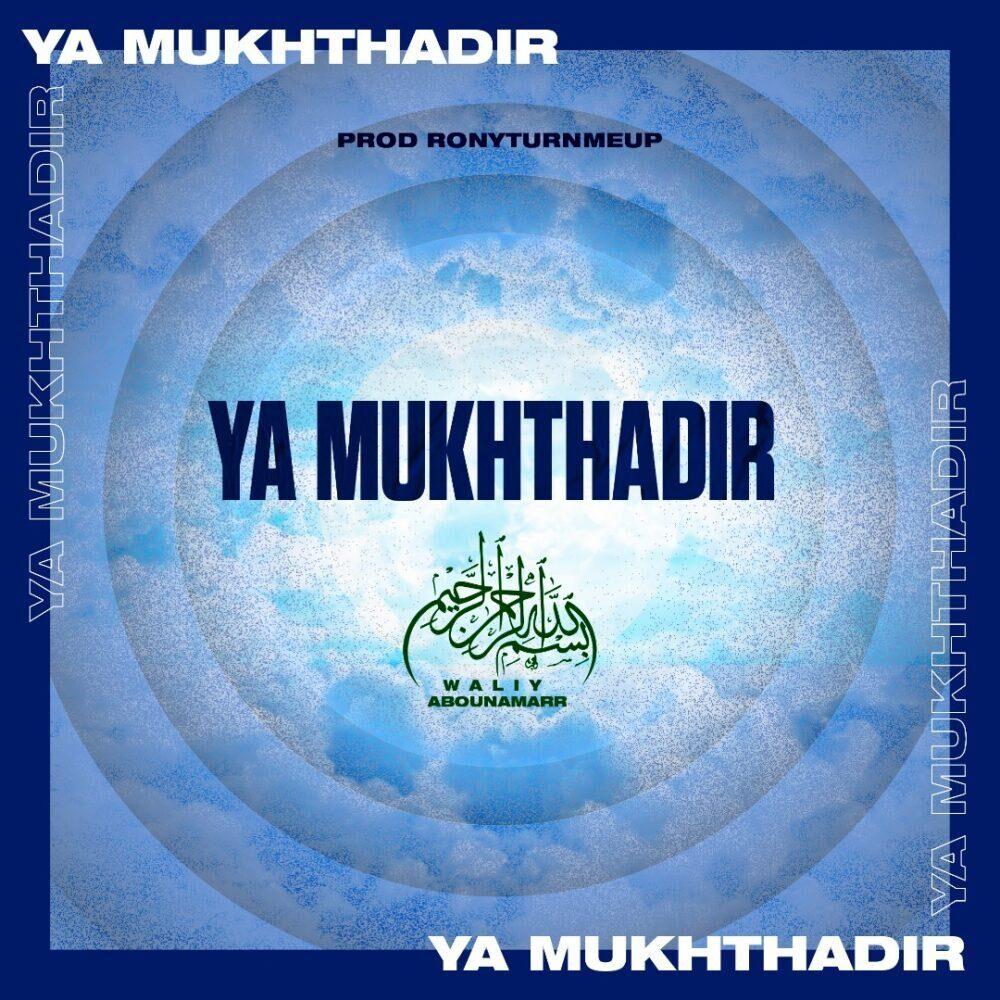 Waliy Abounamarr - Ya Mukhthadir (Prodby. RonTurnMeUp)