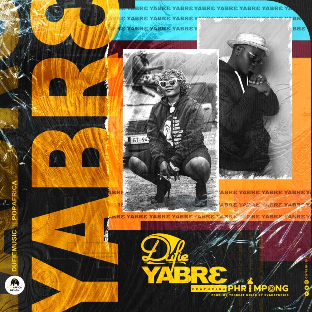 Dufie - Yabre feat. Phrimpong (Official Video)