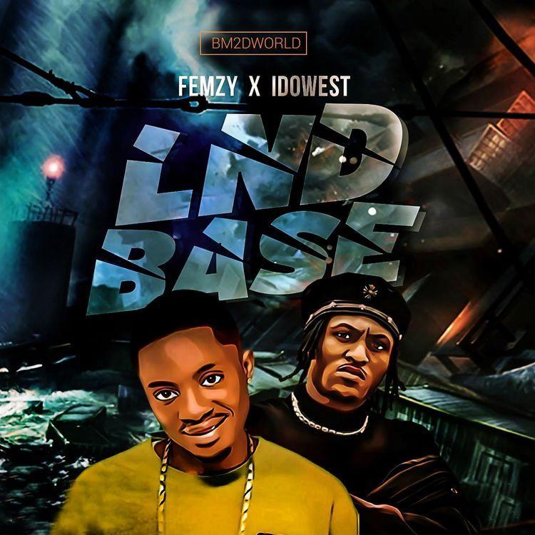 Femzy ft Idowest - LND'BASE