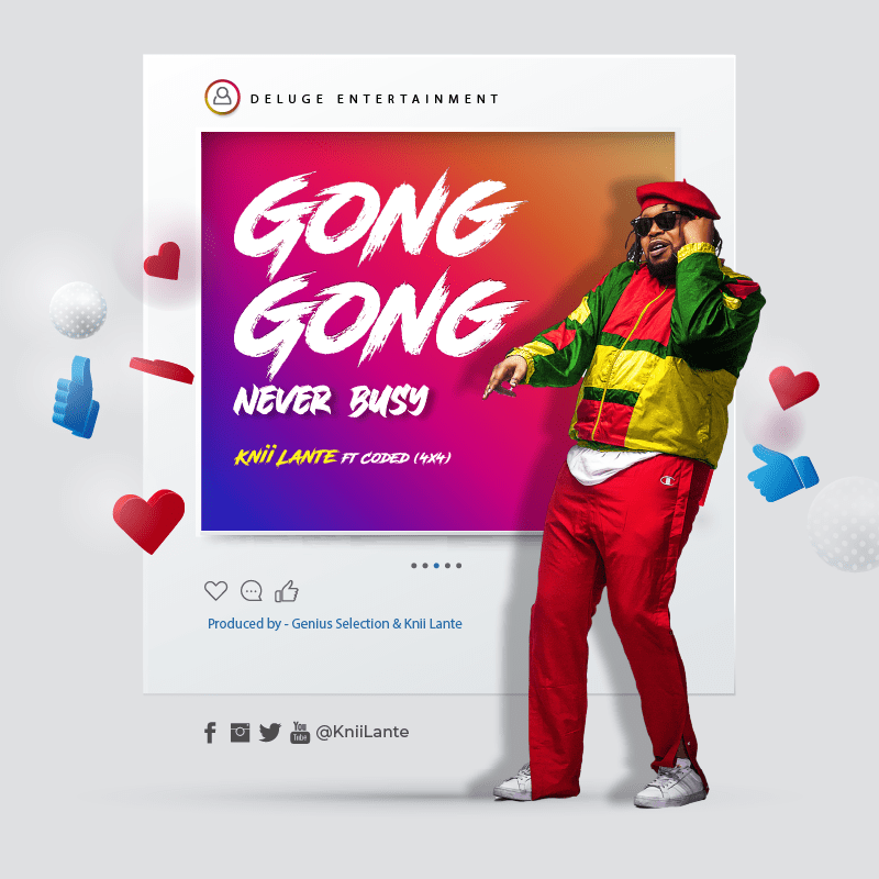 Knii Lante - Gong Gong (Never Busy) feat. Coded(4x4)