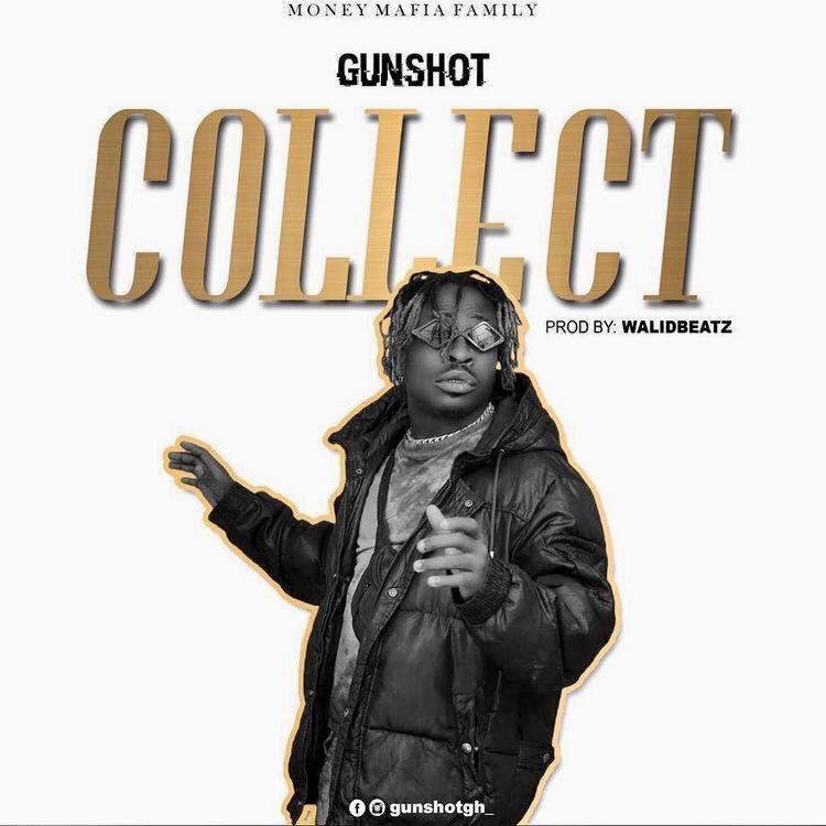 Gunshot - Collect (Prod by Walid Beatz)
