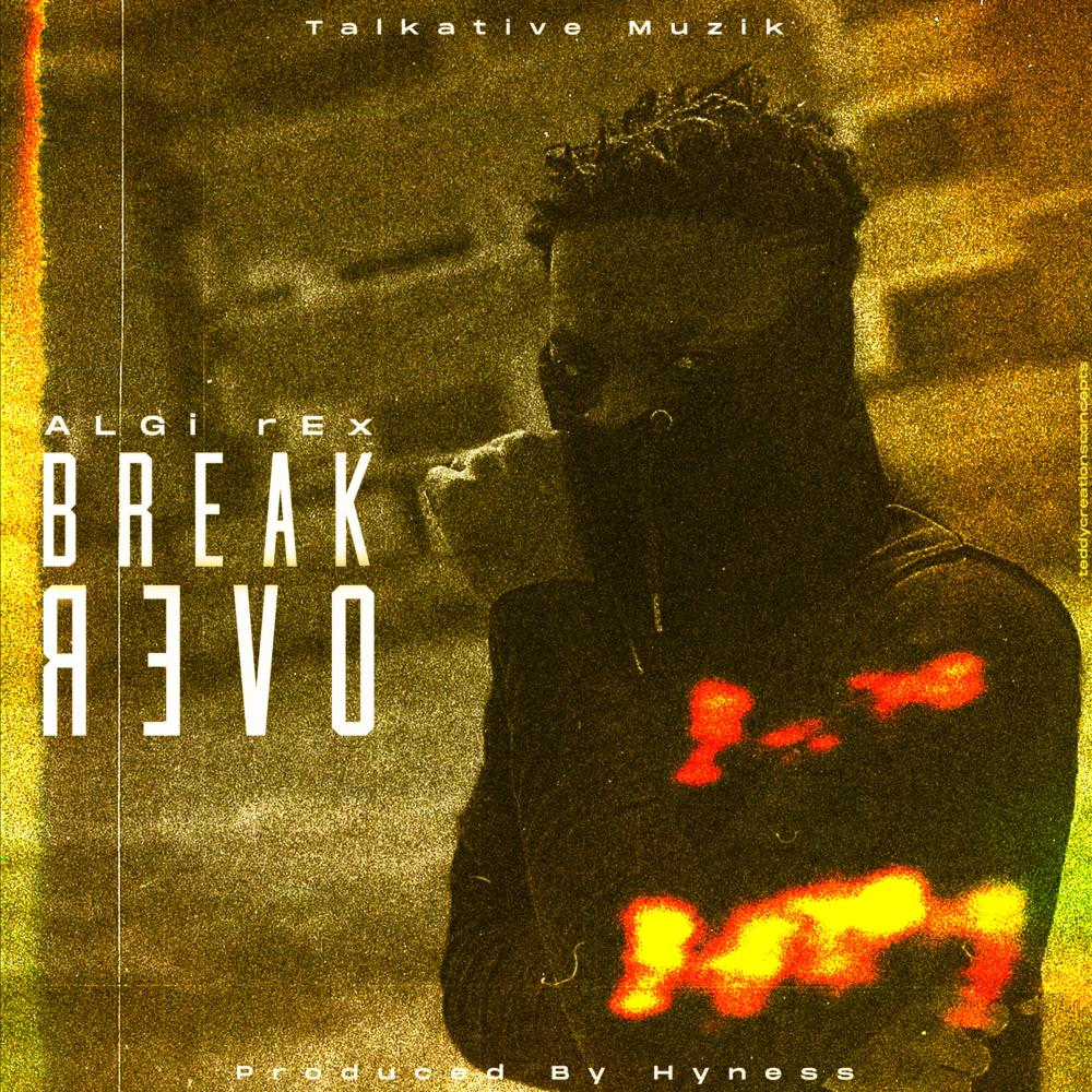 Algi Rex - Break Over (Prod by Hyness & Mixed by Drum Sticks)