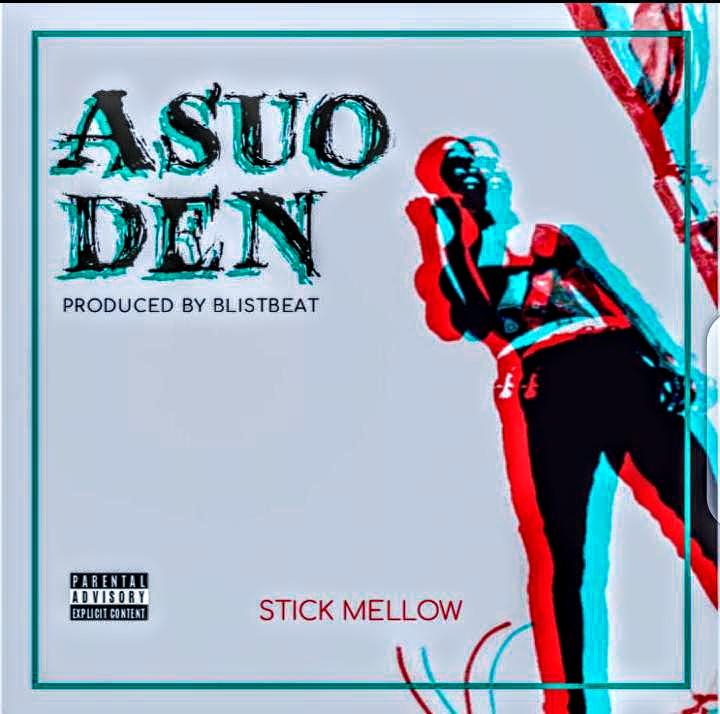Stick Mellow - Asuoden (Prod by Blist Beatz)