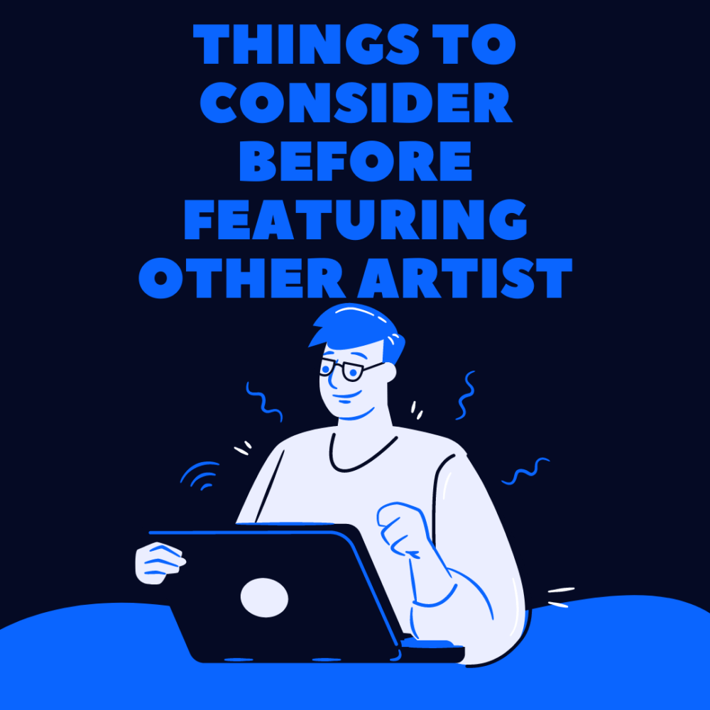 Things to Consider Before Featuring Other Artists