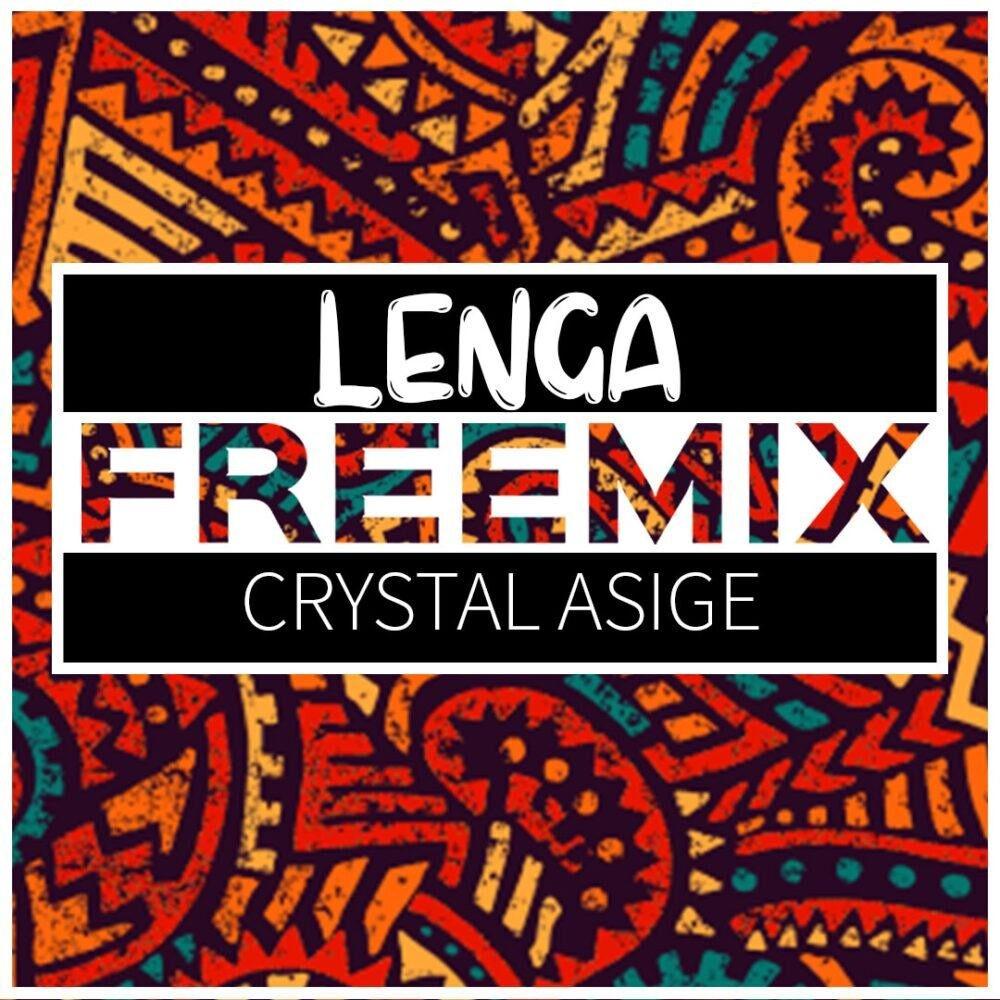 Crystal Asige - Lenga Freemix